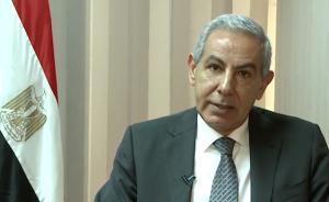 埃及工贸部长:在进博会上展示最好商品