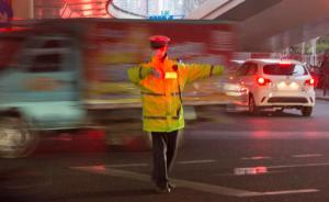 上周末上海全警上街,严管重罚10类交通违法行为近4万起