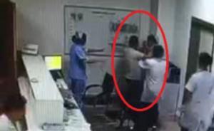 福建两男子酒后就医殴打女护士:均被拘留,其中一人是教师