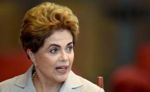 """巴西被停职总统罗塞夫发声明:""""我从未贪污公众的一分钱"""""""