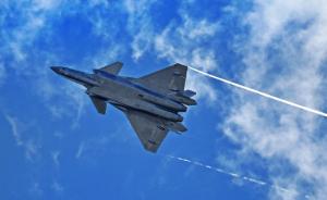 歼-20即将亮相珠海航展,军事专家称今后定是主战飞机