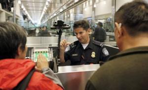 美媒:美国海关计划要求入境中国游客提供社交媒体账号