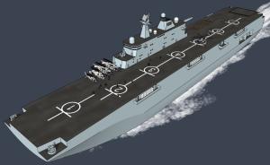 港媒:中国新型两栖攻击舰上海开建,采用直通式甲板