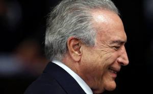 释新闻|巴西总统特梅尔未赢人心又惹刑案,或被自己人逼下台