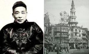 """上海历史爱好者讲述""""大世界""""的百年沉浮,创始人很会做广告"""