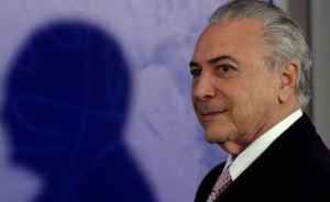 巴西媒体再曝光疑似总统特梅尔受贿证据,巴西警方已着手调查
