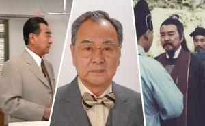 TVB甘草演员江汉去世,曾出演《天龙八部》《烈火雄心》