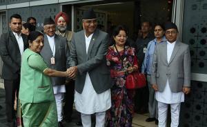 """尼泊尔新总理首次外访""""按照惯例""""抵达印度,政商代表团随行"""